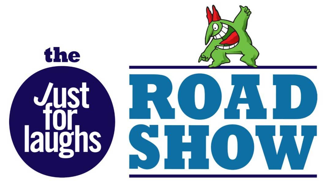 WIN TWO TICKETS - JUST FOR LAUGHS ROAD SHOW