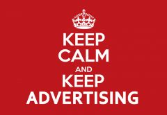KEEP CALM AND KEEP ADVERTISING!